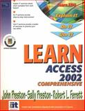 Learn Access 2002 Comprehensive, Preston, John and Preston, Sally, 0130097233