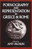 Pornography and Representation in Greece and Rome, , 0195067231