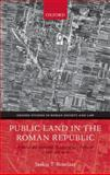 Public Land in the Roman Republic : A Social and Economic History of Ager Publicus in Italy, 396-89 BC, Roselaar, Saskia T., 0199577234