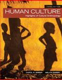 Human Culture : Highlights of Cultural Anthropology, Ember, Carol R. and Ember, Melvin R., 0205957234