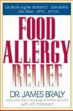 Food Allergy Relief : Safe Effective, Drug Free Treatments for Gluten Sensitivity, Celiac Disease and Other Allergic Symptoms, Braly, James and Thompson, Jim, 0658007238