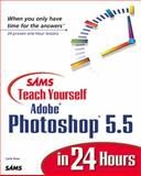 Sams Teach Yourself Adobe Photoshop 5. 5 in 24 Hours, Rose, Carla, 0672317230