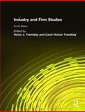 Industry and Firm Studies, Tremblay, Victor J. and Tremblay, Carol Horton, 0765617234