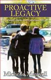 Proactive Legacy, Michelle Maxwell, 1478727233