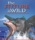 The Future Is Wild, John Adams and Dougal Dixon, 1552977234