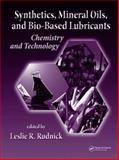 Synthetics, Mineral Oils, and Bio-Based Lubricants : Chemistry and Technology, Rudnick, Leslie R., 1574447238