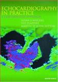 Echocardiography : Theory in Practice, St. John Sutton, Martin G. and Wiegers, Susan E., 1853177237