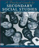 A Practical Guide to Secondary Social Studies, Chapin, June R., 0321087232