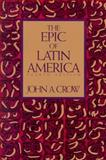 The Epic of Latin America, Crow, John A., 0520077237