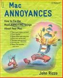 Mac Annoyances : How to Fix the Most Annoying Things about Your Mac, Rizzo, John, 059600723X