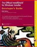 The Official InstallShield for Windows Installer Developer's Guide, Bob Baker, 0764547232