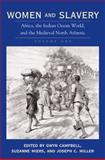 Women and Slavery : Africa and the Western Indian Ocean Islands, Campbell, Gwyn, 0821417231