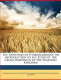 The Principles of Pharmacognosy, Friedrich August Flückiger and Frederick Belding Power, 1146687230