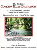 The Historic Cookson Hills Dictionary, Gary D. Courtney, 1425937233