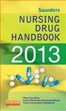 Saunders Nursing Drug Handbook 2013, Hodgson, Barbara B. and Kizior, Robert J., 1455707236