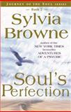 Soul's Perfection, Sylvia Browne, 1561707236