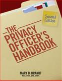 The Privacy Officer's Handbook, Mary D. Brandt, 1601467230