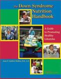The Down Syndrome Nutrition Handbook, Joan E. Guthrie Medlen, 1890627232