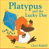 Platypus and the Lucky Day, Chris Riddell, 0152167234