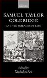 Samuel Taylor Coleridge and the Sciences of Life, Roe, Nicholas, 0198187238