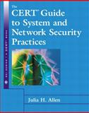 The CERT(R) Guide to System and Network Security Practices, Allen, Julia H., 020173723X