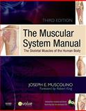 The Muscular System Manual : The Skeletal Muscles of the Human Body, Muscolino, Joseph E., 0323057233