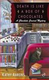 Death Is Like a Box of Chocolates, Kathy Aarons, 0425267237