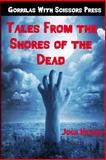 Tales from the Shores of the Dead, Josh Hilden, 0615897231