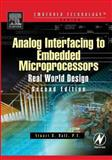 Analog Interfacing to Embedded Microprocessor Systems, Ball, Stuart, 0750677236