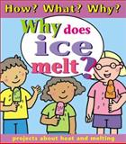 Why Does Ice Melt?, Jim Pipe, 0761327231