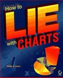 How to Lie with Charts, Gerald E. Jones, 0782117236