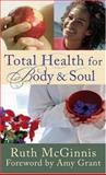 Total Health for Body and Soul, Ruth McGinnis, 0800787234