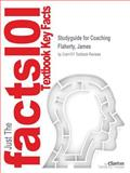 Studyguide for Coaching by James Flaherty, ISBN 9781856178167, Reviews, Cram101 Textbook and Flaherty, James, 1490277234