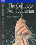 Complete Nail Technician : A Handbook for Artificial Nail Professionals, Newman, Marian, 1861527233
