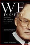 We Dissent : Talking Back to the Rehnquist Court, Eight Cases That Subverted Civil Liberties and Civil Rights, , 0814707238