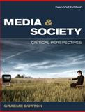 Media and Society : Critical Perspectives, Burton, Graeme, 0335227236