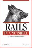 Rails in a Nutshell, Voorhis, Jeremy and Fauser, Cody, 0596527233