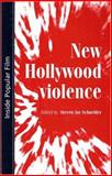 New Hollywood Violence, Schneider, Steven, 0719067235