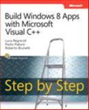 Build Windows 8 Apps with Microsoft Visual C++, Regnicoli, Luca and Pialorsi, Paolo, 0735667233