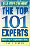 Self Improvement : The Top 101 Experts Who Help Us Improve Our Lives, Riklan, David, 097456723X