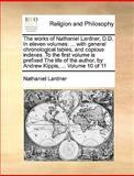 The Works of Nathaniel Lardner, D D In, Nathaniel Lardner, 1140857231