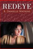 Redeye, B. Danielle Watkins, 146918723X