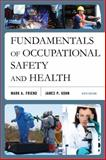 Fundamentals of Occupational Safety and Health, Friend, Mark A. and Kohn, James P., 1598887238