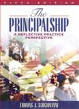 The Principalship : A Reflective Practice Perspective, Sergiovanni, Thomas J., 0205457231