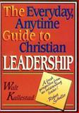 The Everyday, Anytime Guide to Christian Leadership, Walt Kallestad, 0806627239