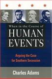 When in the Course of Human Events, Charles Adams, 0847697231