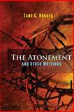 The Atonement and Other Writings, Zane Hodges and Zane C. Hodges, 0988347237