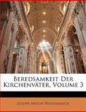 Beredsamkeit Der Kirchenväter, Volume 2, Joseph Anton Weissenbach, 1145727239
