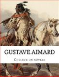 Gustave Aimard, Collection Novels, Gustave Aimard, 1500517232