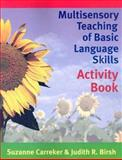 Multisensory Teaching of Basic Language Skills Activity Book, Suzanne Carreker and Judith R. Birsh, 1557667233